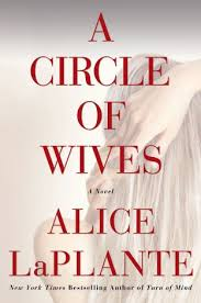 CIRCLE OF WIVES by Alice LaPlante