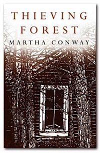 Thieving Forest-by Martha Conway